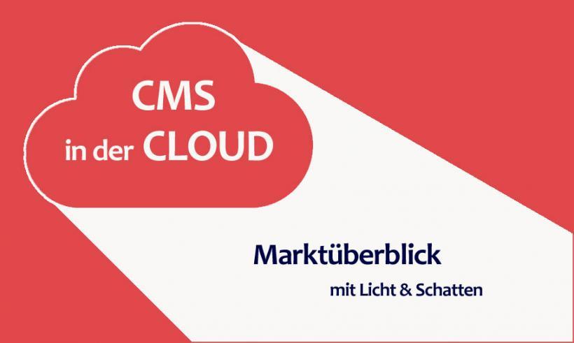 CMS in der Cloud: Marktüberblick mit Licht und Schatten